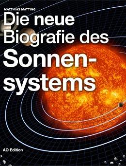 Die neue Biografie des Sonnensystems (Universum 2) von [Matting, Matthias]