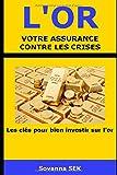 L'Or, Votre Assurance Contre Les Crises...