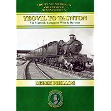 Yeovil to Taunton: Via Martock, Langport West and Durston