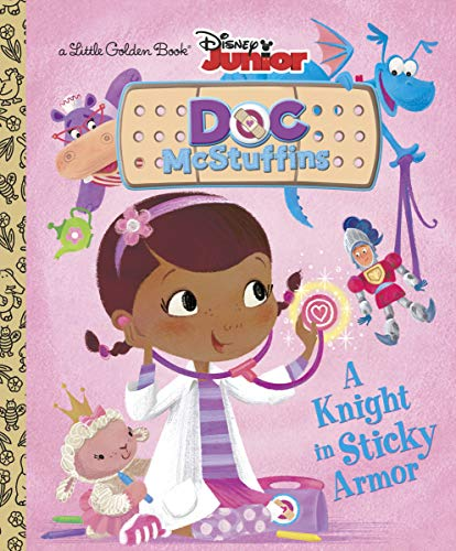 A Knight in Sticky Armor (Disney Junior: Doc McStuffins) (Little Golden Books)