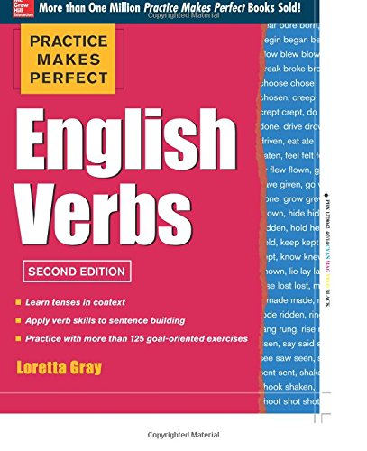 Practice Makes Perfect English Verbs, 2nd Edition por Loretta Gray