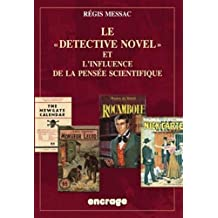 Le Detective Novel Et L'Influence de la Pensee Scientifique (Travaux)