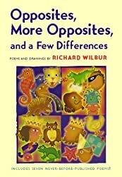 Opposites, More Opposites, and a Few Differences by Richard Wilbur (2000-02-28)