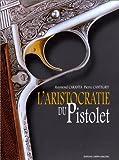 L'aristocratie du pistolet