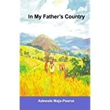 In My Father's Country: A Nigerian Journey
