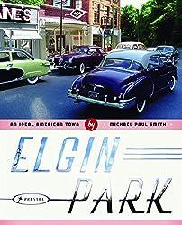 Elgin Park: An Ideal American Town