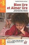 Bien lire et Aimer lire, Livre 2 - Cycle 2 (CP-CE1) : Recueil des premiers textes de lecture courante