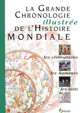 La grande chronologie illustrée de l'histoire mondiale