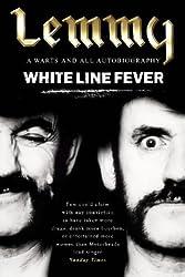 White Line Fever: Lemmy - The Autobiography by Lemmy Kilmister (2003-06-02)