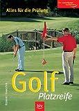 Golf Platzreife: Alles für die Prüfung. Der zuverlässige Golfberater
