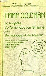 La Tragédie de l'émancipation féminine. (suivi de) Du Mariage et de l'amour