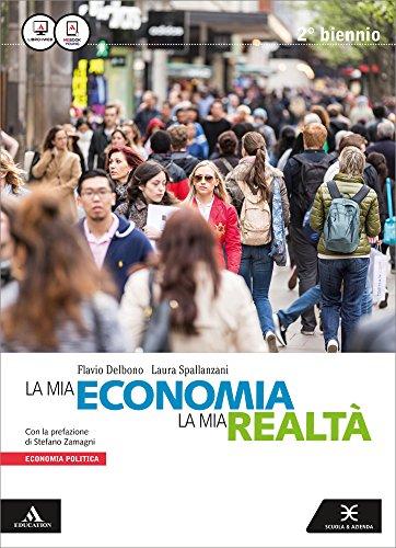 La mia economia, la mia realtà. Per gli Ist. tecnici. Con e-book. Con espansione online