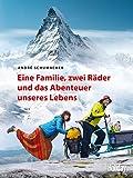 HOLIDAY Reisebuch: Eine Familie, zwei Räder und das Abenteuer unseres Lebens - André Schumacher