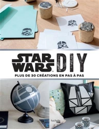 Star wars DIY : plus de 30 créations en pas à pas