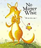 (NO MATTER WHAT ) BY Gliori, Debi (Author) Hardcover Published on (09 , 1999)