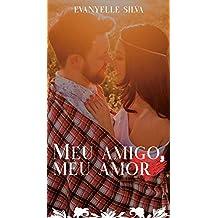 Meu Amigo, Meu Amor (Portuguese Edition)