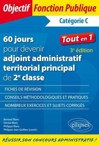 60 jours pour devenir adjoint administratif territorial principal de 2e classe - Catégorie C - 3e édition par  Bernard Blanc, Denise Blanc, Philippe Blanc, Philippe-Jean Quillien