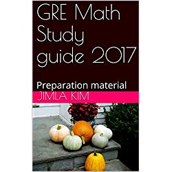 GRE Math Study guide 2017: Preparation material