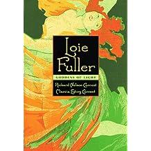 Loie Fuller: Goddess of Light
