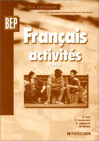 Français activités : BEP, classe de 2de professionnelle et Terminale tertiaires et industriels (Guide pédagogique)