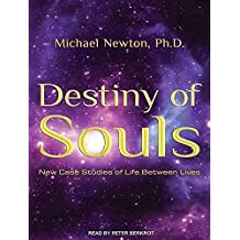 [Destiny of Souls: New Case Studies of Life Between Lives] (By: Michael Newton) [published: March, 2011]