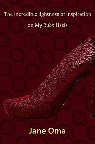 the-incredible-lightness-of-inspiration-on-my-ruby-heels-english-edition