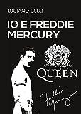 Io e Freddie Mercury