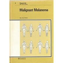 Malignant Melanoma: Advances of a Decade