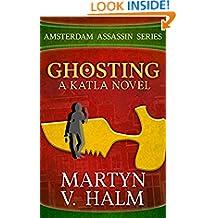 Ghosting - A Katla Novel (Amsterdam Assassin Series Book 4)