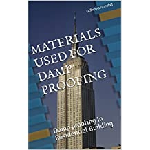 MATERIALS USED FOR DAMP PROOFING: Damp proofing in Residential Building