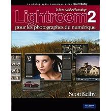 Lightroom 2 pour les photographes du numérique