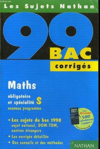 BAC 1998-99 maths terminale S : Corrigés, Enseignement obligatoire et spécialisé