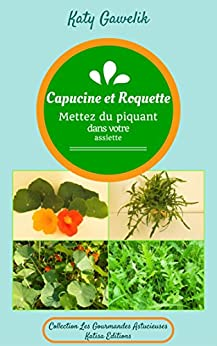 """Capucine et Roquette - Mettez du piquant dans votre assiette (Collection """"Les Gourmandes Astucieuses"""" t. 7) par [GAWELIK,Katy]"""