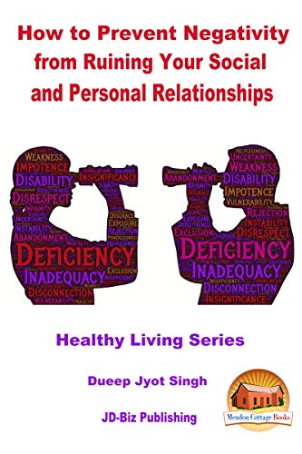 How to Prevent Negativity from Ruining Your Social and Personal Relationships (Healthy Living Series Book 56) (English Edition)