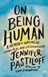 On Being Human: A Memoir of Waking Up, Living Real, and Listening Hard (English Edition)