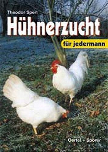 Hühnerzucht für jedermann. Handbuch für die Praxis