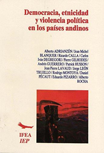 Democracia, etnicidad y violencia política en los países andinos (Travaux de l'IFÉA)