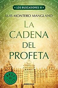 La Cadena del Profeta par Luis Montero Manglano