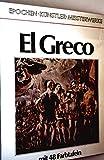 El Greco mit 48 Farbtafeln (Epochen, Künstler, Meisterwerke - Monographien zur Kunstgeschichte)