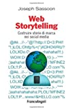 Scarica Libro Web storytelling Costruire storie di marca nei social media (PDF,EPUB,MOBI) Online Italiano Gratis