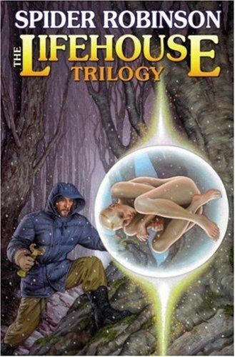 The Lifehouse Trilogy por Spider Robinson