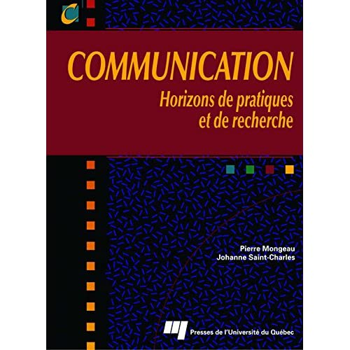 Communication: Horizons de pratiques et de recherche