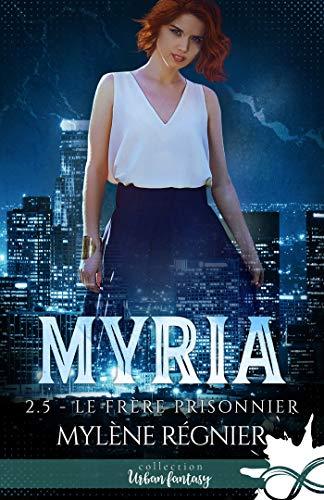 Couverture du livre Le Frère prisonnier: Myria, T2.5