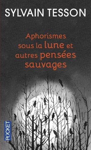 Aphorismes sous la lune par Sylvain TESSON