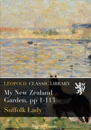 My New Zealand Garden, pp 1-113 por Suffolk Lady