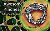 Awesome Kindness (It's A Jungle... Arm Them With Virtues Book 2)