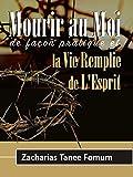 Mourir au Moi De Façon Pratique et la Vie Remplie de L'Esprit (French Edition)