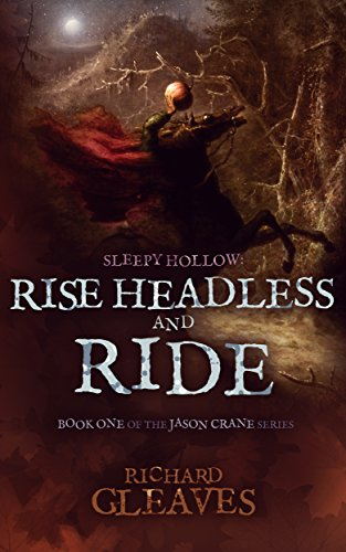 SLEEPY HOLLOW: Rise Headless and Ride (Jason Crane Book 1) (English Edition)