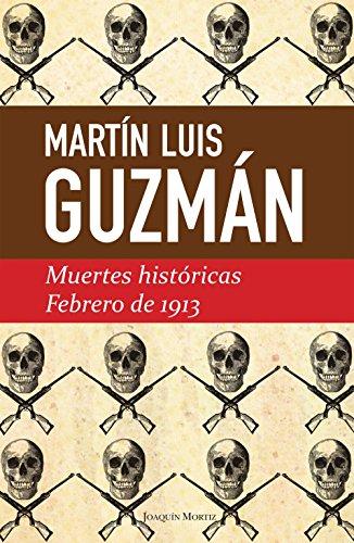 Muertes históricas / Febrero de 1913 por Martín Luis Guzmán