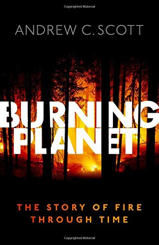 Burning Planet: The Story of Fire Through Time por Andrew C. Scott